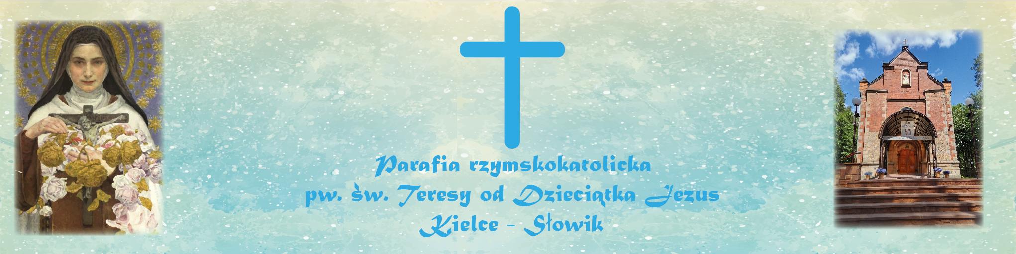 Rzymskokatolicka Parafia pw. Św. Teresy od Dzieciątka Jezus w Kielcach